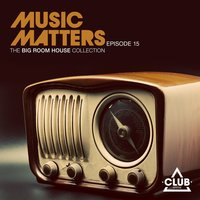 Music Matters - Episode 15 — сборник