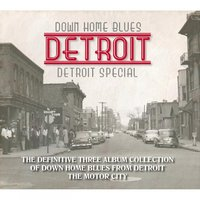 Down Home Blues Detroit — сборник
