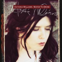 Water To Drink — Victoria Williams