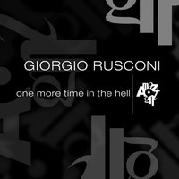 One More Time in the Hell — Giorgio Rusconi