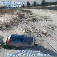 Big Silly Goose — The Biscaynies
