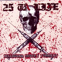Hellbound Misery Torment — 25 Ta Life