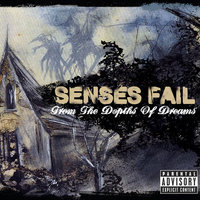From The Depths Of Dreams — Senses Fail