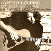 Spanish, Mexican And Turkish Folk Songs — Cynthia Gooding