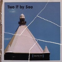 Safety — Two if By Sea