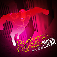 Superlover — Benjamin Franklin feat. Shai