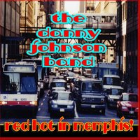 Red Hot in Memphis — The Danny Johnson Band