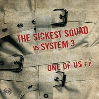 One of Us — The Sickest Squad, System 3