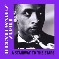 A Stairway to the Stars — Teddy Edwards Quartet