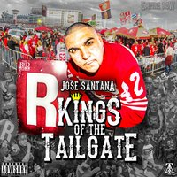 Kings of the Tailgate — José Santana