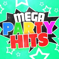 Mega Party Hits — Kids Party Music Players, Pop Party DJz, Summer Hit Superstars, Pop Party DJz|Kids Party Music Players|Summer Hit Superstars
