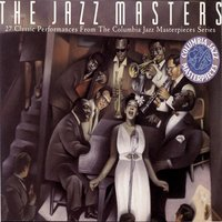 The Jazz Masters - 27 Classic Performances From The Columbia Masterpieces Series — Джордж Гершвин