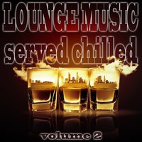 Lounge Music Served Chilled, Vol. 2 — сборник