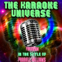Freedom[In The Style Of Pharell Williams] — The Karaoke Universe