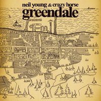 Greendale — Neil Young, Crazy Horse, Neil Young and Crazy Horse