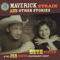 The Maverick Strain and Other Stories — Beth Custer and the Joe Goode Performance Group