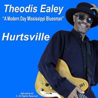 Hurtsville — Theodis Ealey