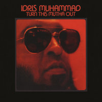 Turn This Mutha Out — Idris Muhammad