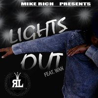 Lights out — WAN, Mike Rich