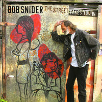 The Street Takes You In — Bob Snider