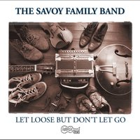 Turn Loose But Don't Let Go — The Savoy Family Band
