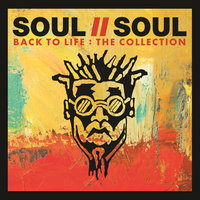Back To Life: The Collection — Soul II Soul