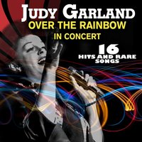 Over the Rainbow in Concert — Judy Garland