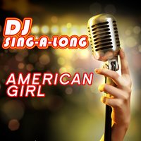 American Girl — DJ Singalong