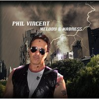 Melody & Madness — Phil Vincent
