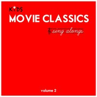 Kids Movie Classics Sing Alongs, Vol. 2 — The Sing-A-Long Kids