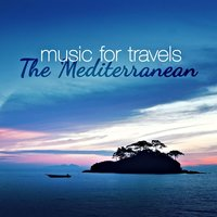 Music for Travels: The Mediterranean — сборник