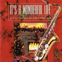 It's A Wonderful Life: Sax At The Movies For Christmas — Jazz At The Movies Band