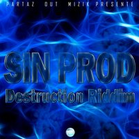 Destruction Riddim — Sin prod