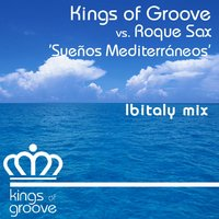 Sueños Mediterráneos — Kings Of Groove, Roque Sax, Kings of Groove, Roque Sax