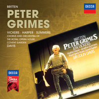 Britten: Peter Grimes — Orchestra of the Royal Opera House, Covent Garden, Chorus of the Royal Opera House, Covent Garden, Jon Vickers, Sir Colin Davis, Heather Harper, Jonathan Summers