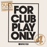 For Club Play Only Part 4 — Duke Dumont