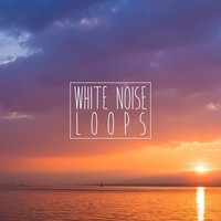 White Noise Loops — White Noise