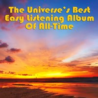 The Universe's Best Easy Listening Of All-Time — The Easy Listening All-Star Ensemble