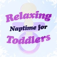 Relaxing Naptime for Toddlers — Musicoterapia, Musique Relaxante Relax, Naptime Toddlers Music Collection, Naptime Toddlers Music Collection|Musicoterapia|Musique Relaxante Relax