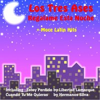 Regalame Esta Noche by Los Tres Ases and More Latin Hits — сборник