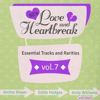 Love & Heartbreak from the 50's, Hits, Essential Tracks and Rarities, Vol. 7 — сборник