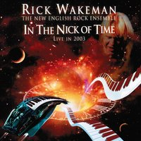 Nick of Time — Rick Wakeman And The New English Rock Ensemble