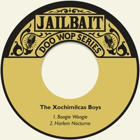 Boogie Woogie — The Xochimilcas Boys