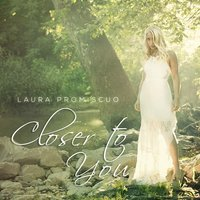 Closer to You — Laura Promiscuo