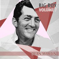 Big Boy Dean Martin, Vol. 7 — Dean Martin