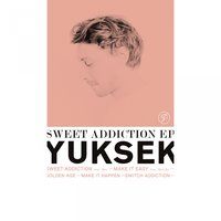Sweet Addiction — Yuksek