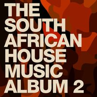 The South African House Music Album, Vol. 2 — сборник