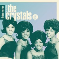 Da Doo Ron Ron: The Very Best of The Crystals — The Crystals
