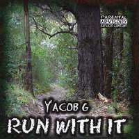 Run With It — Yacob G