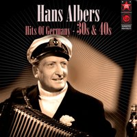 Hits of Germany '30s & '40s — Hans Albers